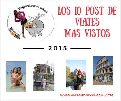 Los 10 Post de Viajes mas vistos en el 2015 #viajarconniños